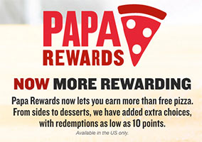About Papa Johns. Papa John's is an international pizza restaurant chain known for its use of fresh ingredients for all menu items. The company's devotion to using the freshest ingredients available is one of the reasons it has become one of the most popular pizza chains in the country.