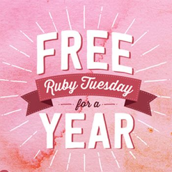 Win Ruby Tuesday for a Year